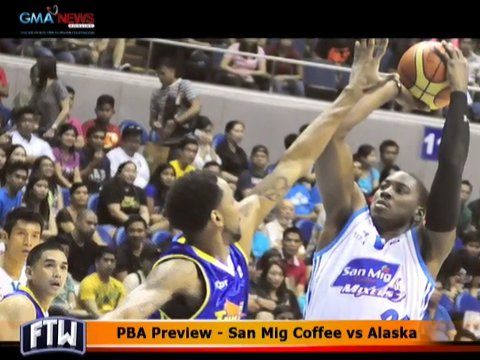 FTW: PBA Preview - San Mig Coffee vs Alaska | FTW | GMA News Online