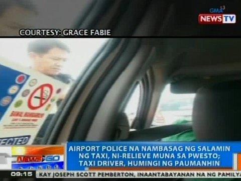 Airport police na nambasag ng salamin ng taxi, ni-relieve muna sa pwesto  Vi...