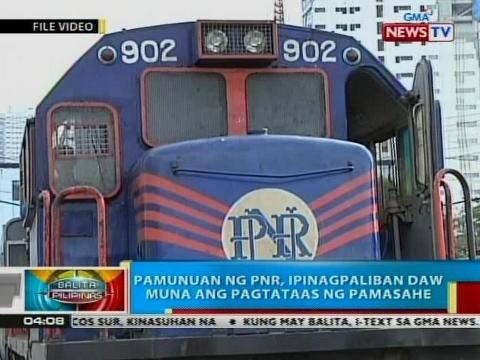 Pamunuan ng PNR, ipinagpaliban daw muna ang pagtataas ng pamasahe