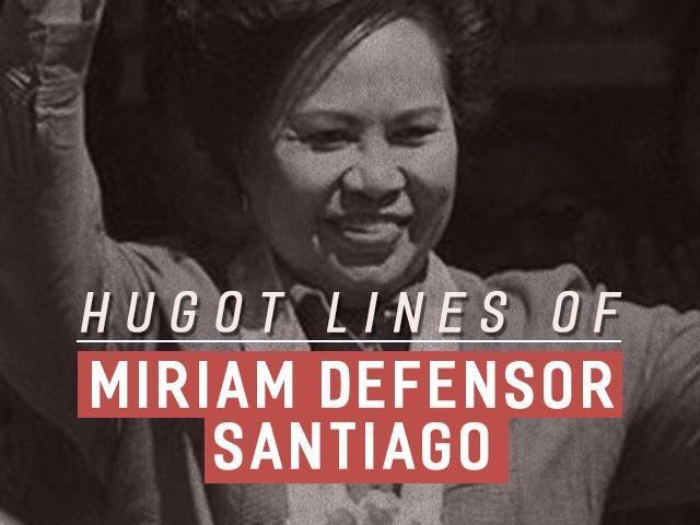 Hugot Lines And Taray Quotes Of Sen Miriam Defensor Santiago News