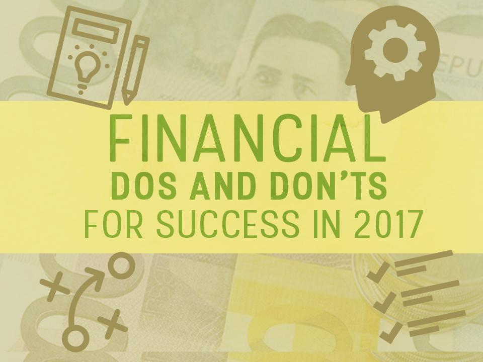 Financial Dos And Don'ts For Success In 2017